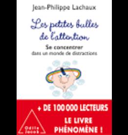 LACHAUX Jean-Philippe Les petites bulles de l'attention. Se concentrer