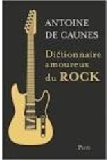 DE CAUNES Antoine Dictionnaire  amoureux du rock