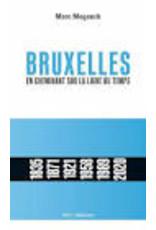 Bruxelles en cheminant sur la ligne du temps