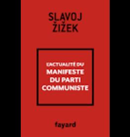 ZIZEK Slavoj L'actualité du Manifeste du Parti communiste