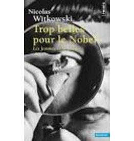 WITKOWSKI Nicolas Trop belles pour le Nobel