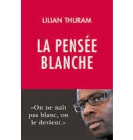 THURAM Lilian La pensée blanche