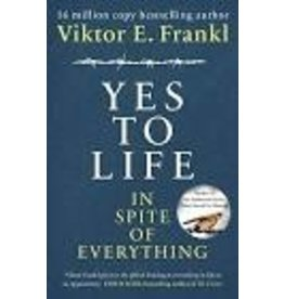 FRANKL Viktor E. Yes To Life In Spite of Everything
