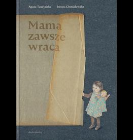 TUSZYNSKA Agata Mama zawsze wraca