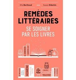 BERTHOUD Ella Et Elderlin Susan Remèdes littéraires ( se soigner par les livres)