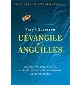 SVENSSON Patrick L'évangile des anguilles