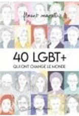 40 LGBT+ qui ont changé le monde T1