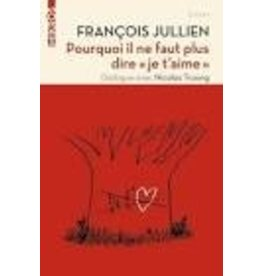 """JULLIEN François Pourquoi il ne faut plus dire """"je t'aime"""""""