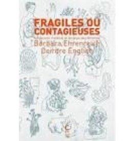 EHRENREICH Barbara & ENGLISH Deirdre Fragiles ou contagieuses