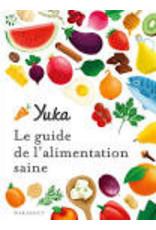 Le guide de l'alimentation saine