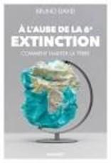 A l'aube de la sixième extinction