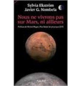 EKSTROM Sylvia & NOMBELA Javier G. Nous ne vivrons pas sur Mars, ni ailleurs