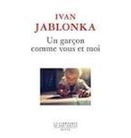 JABLONKA Ivan Un garcon comme vous et moi