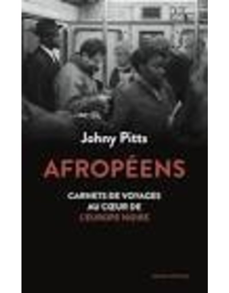 Afropéens. Carnets de voyage au coeur de l'Europe noire