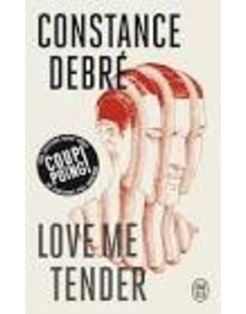 DEBRE Constance Love me tender (poche)