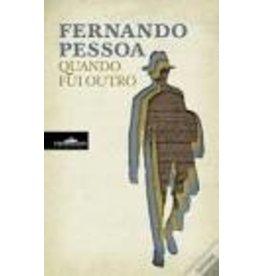 PESSOA Fernando Quando fui outro