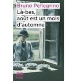 PELLEGRINO Bruno Là-bas, août est un mois d'automne