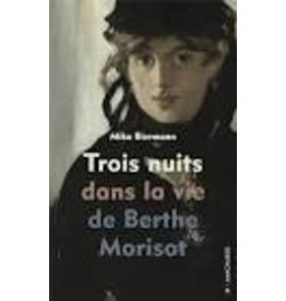 BIERMANN Mika Trois nuits dans la vie de Berthe Morisot