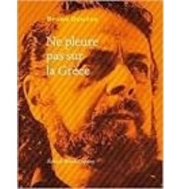 DOUCEY Bruno Ne pleure pas sur la Grèce