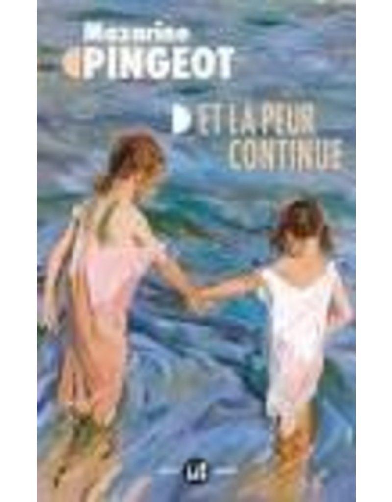 PINGEOT Mazarine Et la peur continue