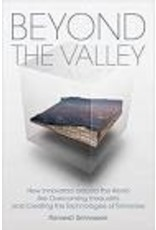 Beyond the Valley: How Innovators Around the World Are Overcoming Inequality and Creating the Technologies of Tomorrow