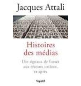 ATTALI Jacques Histoires des médias