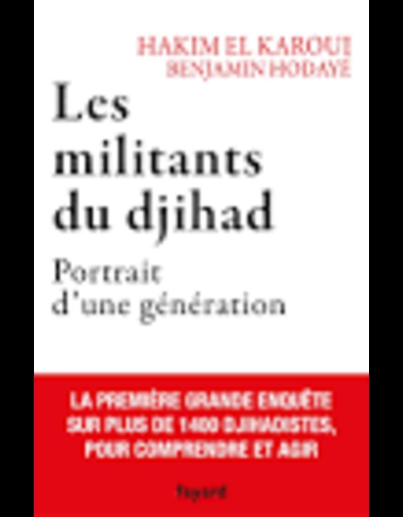 EL KAROUI Hakim & HODAYE Benjamin Les militants du djihad