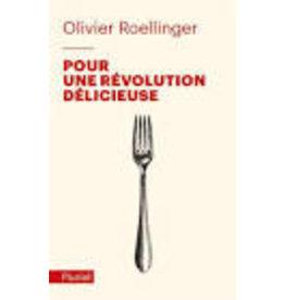 ROELLINGER Olivier Pour une révolution délicieuse