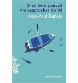 DUBOIS Jean-Paul Si ce livre pouvait me rapprocher de toi