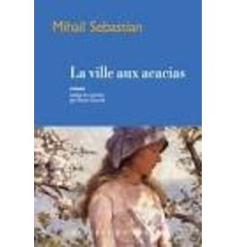 SEBASTIAN Mihail La ville aux acacias