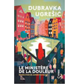 UGRESIC Dubravka Le ministère de la douleur (poche)