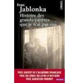 JABLONKA Ivan Histoire des grands-parents que je n'ai pas eus