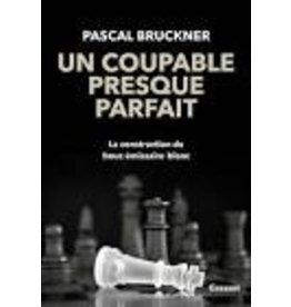 BRUCKNER Pascal Un coupable presque parfait