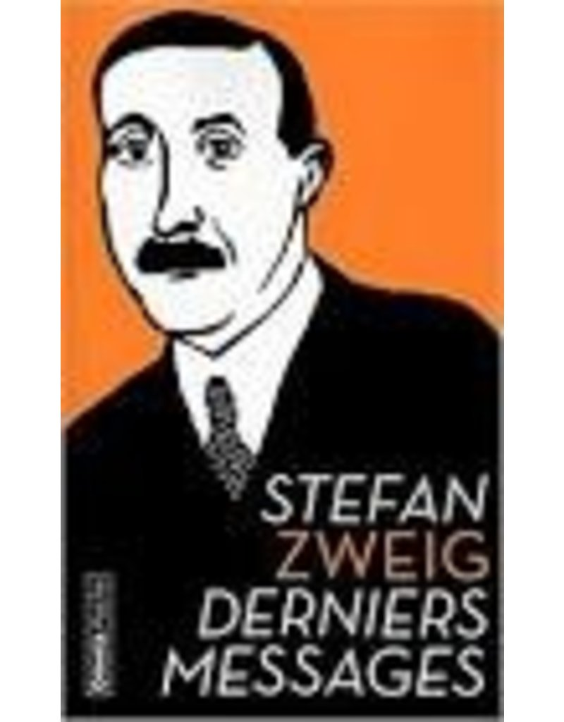 ZWEIG Stefan Derniers messages