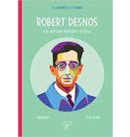 Robert Desnos. Ce pirate tendre et fou