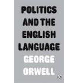 Orwell George Politics & The English Language