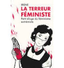 IRENE La terreur féministe