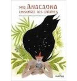 ANACAONA Paula & AMARAL Claudia 1492. Anacaona, l'insurgée des Caraïbes