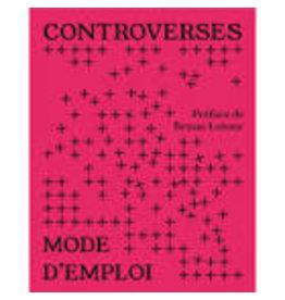 COLLECTIF Controverses. Mode d'emploi