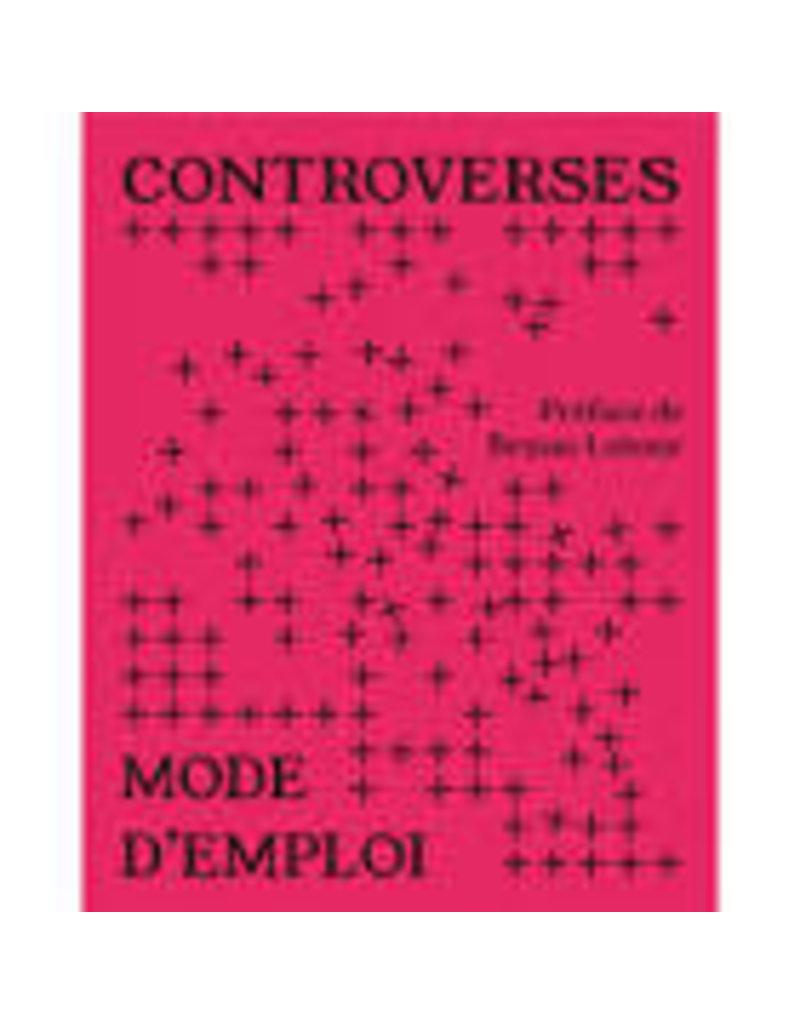 Controverses. Mode d'emploi
