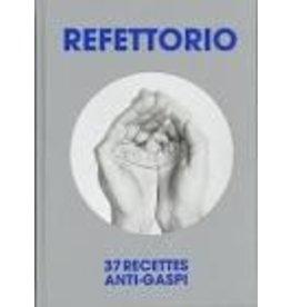 JR Refettorio. 37 recettes anti-gaspi