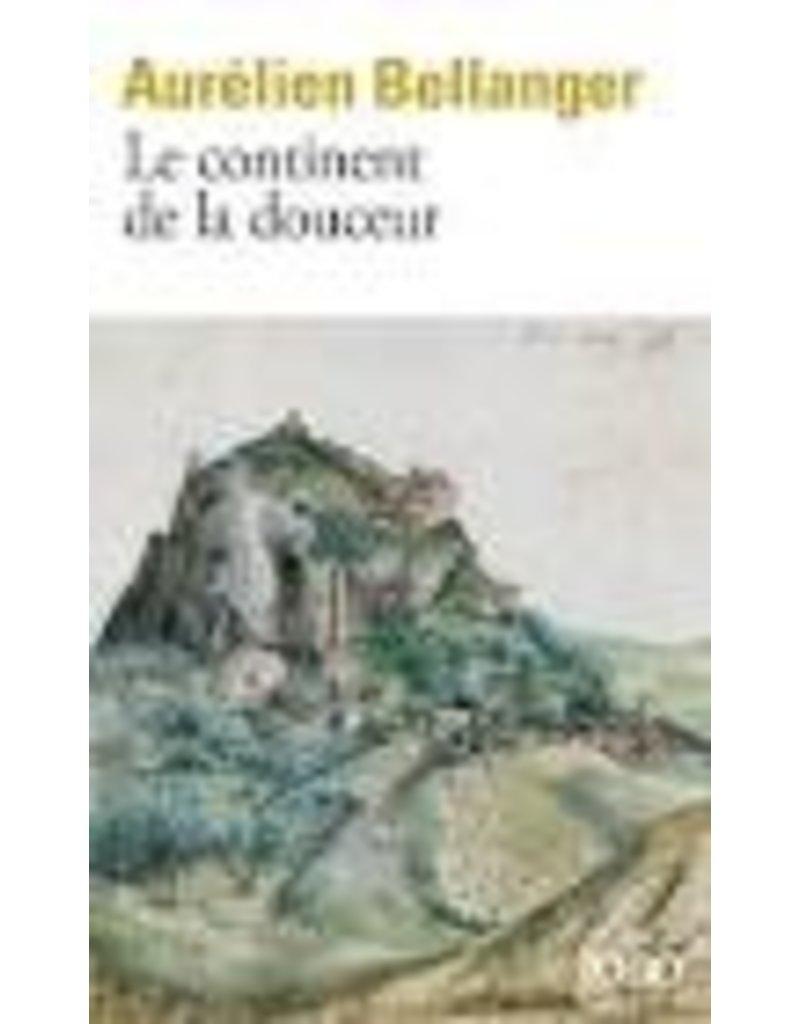 BELLANGER Aurélien Le continent de la douceur (poche)