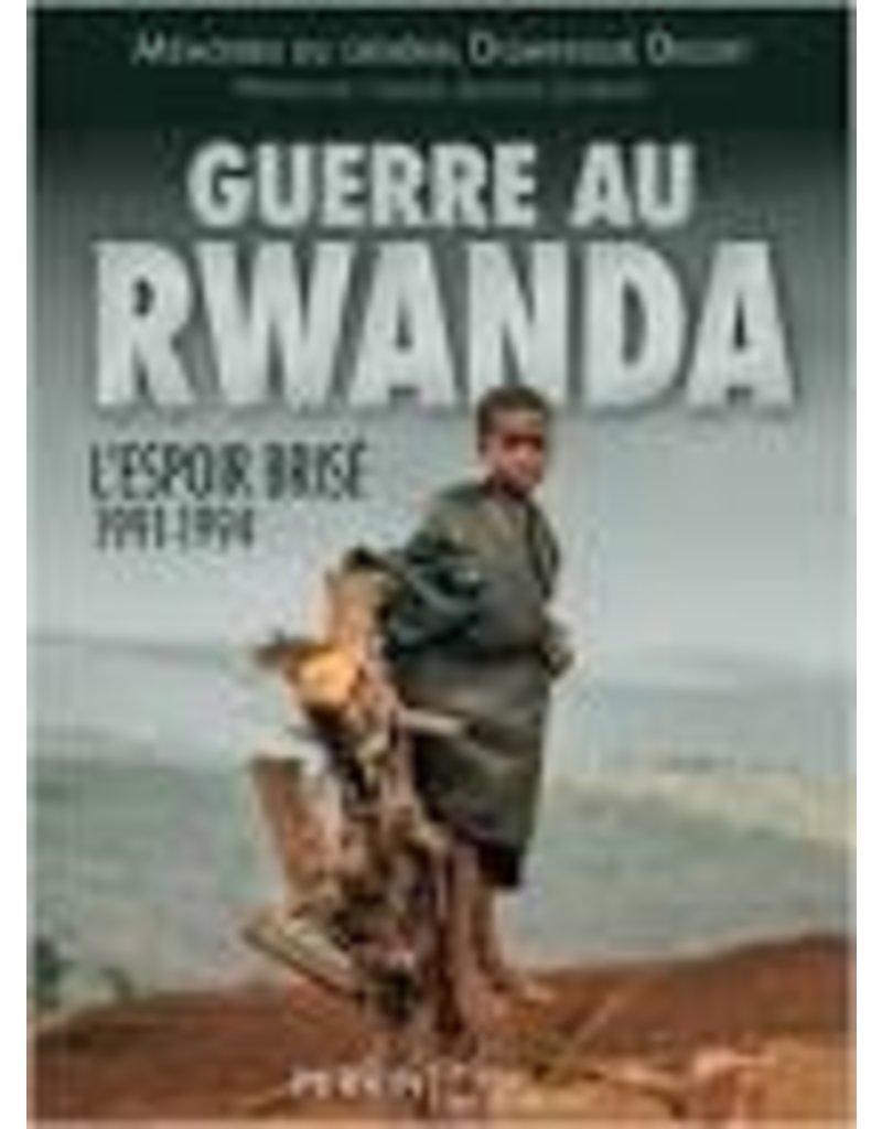 DELORT Dominique Guerre Au Rwanda L'Espoir Brisé