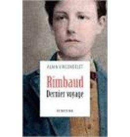 VIRCONDELET Alain Rimbaud: Dernier Voyage
