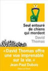 THOMAS David Seul Entoure De Chiens Qui Mordent