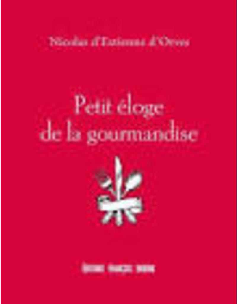 D'ESTIENNE D'ORVES Nicolas Petit éloge de la gourmandise
