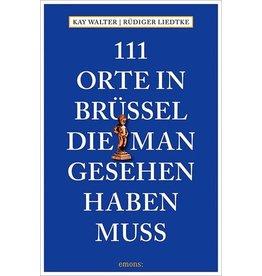 WALTER Kay Lidtke Rüdiger 111 Orte in Brüssel