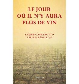Le jour où il n'y aura plus de vin  Gasparotto, Laure et Berillon Lilian