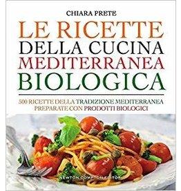 Le ricette della cucina mediterranea biologica - 500 ricette