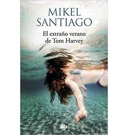 SANTIAGO Mikel EL EXTRAÑO VERANO DE TOM HARVEY (Poche)